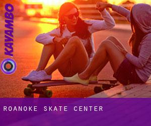Roanoke Skate Center